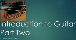 Introduction to Guitar Part Two